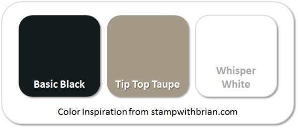 Stampin' Up! Color Inspiration: Basic Black, Tip Top Taupe, Whisper White