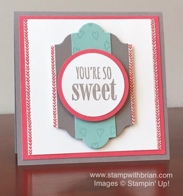 You're So Sweet, Made with Love, Stampin' Up!, Brian King, GDP009