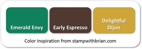 Emerald Envy, Early Espresso, Delightful Dijon