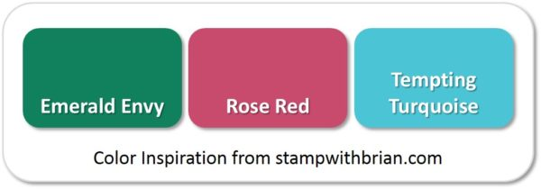 Emerald Envy, Rose Red, Tempting Turquoise