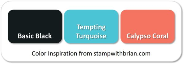 Stampin' Up! Color Inspiration: Basic Black, Tempting Turquoise, Calyspo Coral