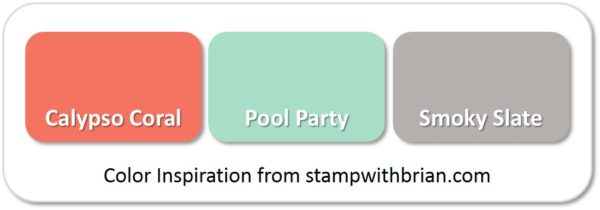 Stampin' Up! Color Inspiration: Calypso Coral, Pool Party, Smoky Slate