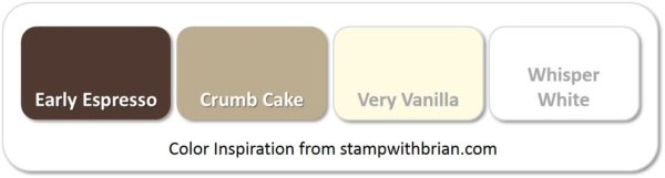 Stampin' Up! Color Inspiration: Early Espresso, Crumb Cake, Very Vanilla, Whisper White