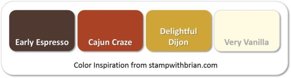 Stampin' Up! Color Inspiration: Early Espresso, Cajun Craze, Delightful Dijon, Very Vanilla