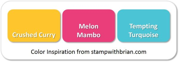 Stampin' Up! Color Inspiration: Crushed Curry, Melon Mambo, Tempting Turqouise