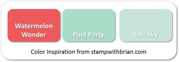 Stampin' Up! Color Inspiration: Watermelon Wonder, Pool Party, Soft Sky