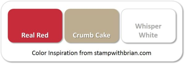 Stampin' Up! Color Inspiration: Real Red, Crumb Cake, Whisper White