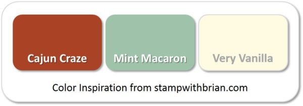 Stampin' Up! Color Inspiration: Cajun Craze, Mint Macaron, Very Vanilla
