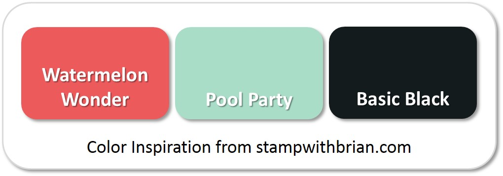 Stampin' Up! Color Inspiration: Watermelon Wonder, Pool Party, Basic Black