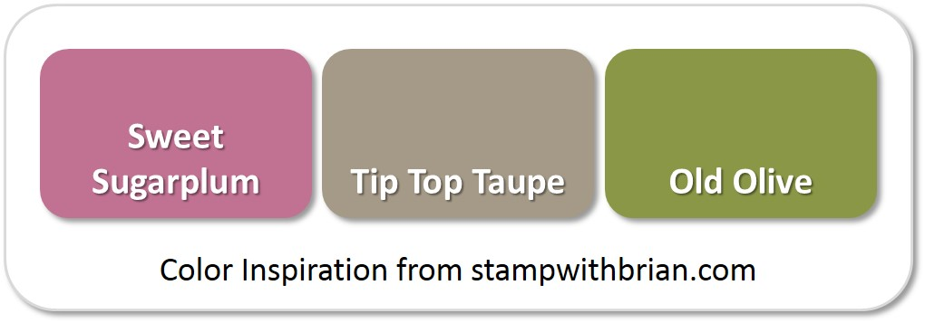 Stampin' Up! Color Inspiration: Sweet Sugarplum, Tip Top Taupe, Old Olive