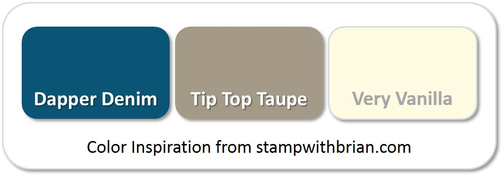 Stampin' Up! Color Inspiration: Dapper Denim, Tip Top Taupe, Very Vanilla