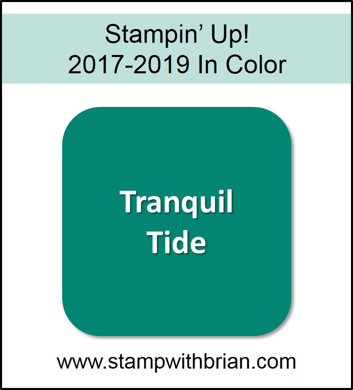 Tranquil Tide, Stampin' Up! 2017-2019 In Color, www.stampwithbrian.com