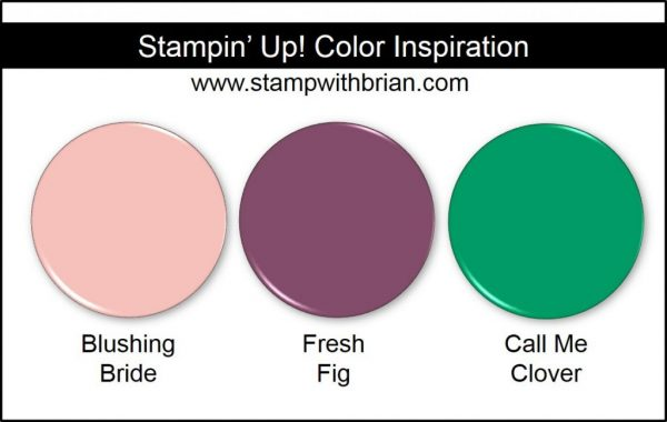 Stampin' Up! Color Inspiration: Blushing Bride, Fresh Fig, Call Me Clover