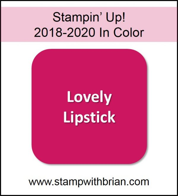 Lovely Lipstick, Stampin' Up! 2018-2020 In Color