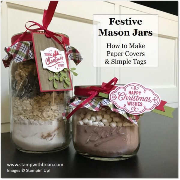 Mason Jars with Festive Designer Series Paper Covers and Christmas Tags, Stampin' Up!, Brian King