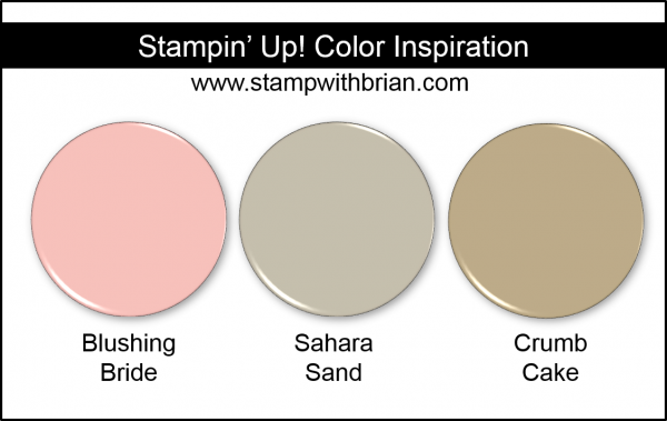 Stampin' Up! Color Inspiration - Blushing Bride, Sahara Sand, Crumb Cake