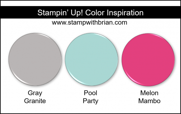 Stampin' Up! Color Inspiration - Gray Granite, Pool Party, Melon Mambo