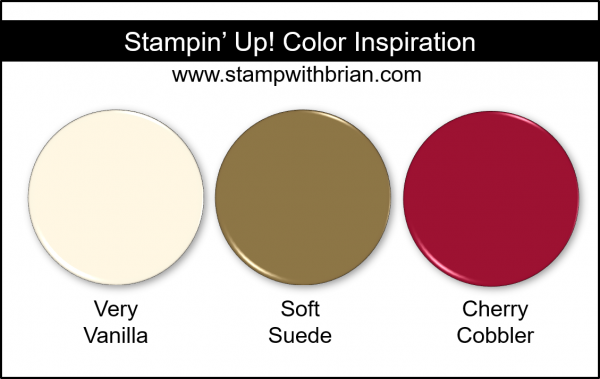 Stampin' Up! Color Inspiration - Very Vanilla, Soft Suede, Cherry Cobbler