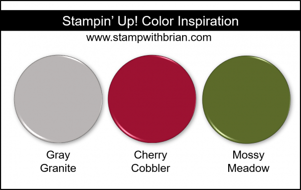 Stampin' Up! Color Inspriation - Gray Granite, Cherry Cobbler, Mossy Meadow
