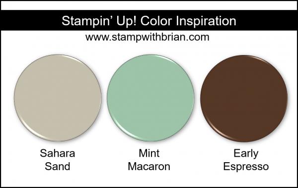 Stampin' Up! Color Inspiration - Sahara Sand, Mint Macaron, Early Espresso