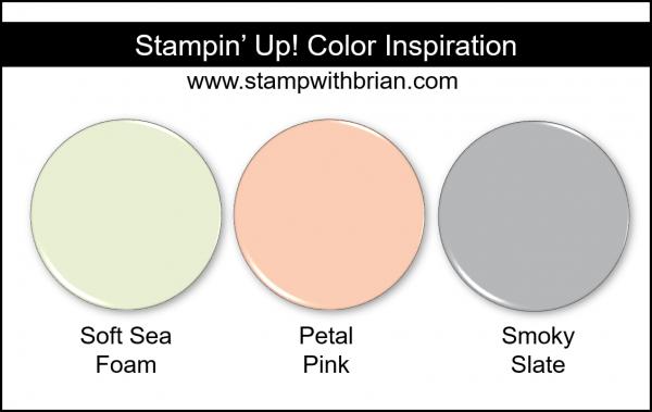 Stampin' Up! Color Inspiration - Soft Sea Foam, Petal Pink, Smoky Slate