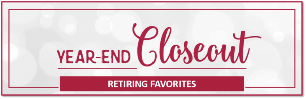 Year-End Closeout - Retiring Favorites