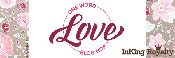 InKing Royalty Team Blog Hop - LOVE