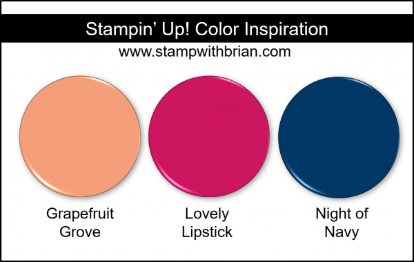 Stampin' Up! Color Inspiration - Grapefruit Grove, Lovely Lipstick, Night of Navy