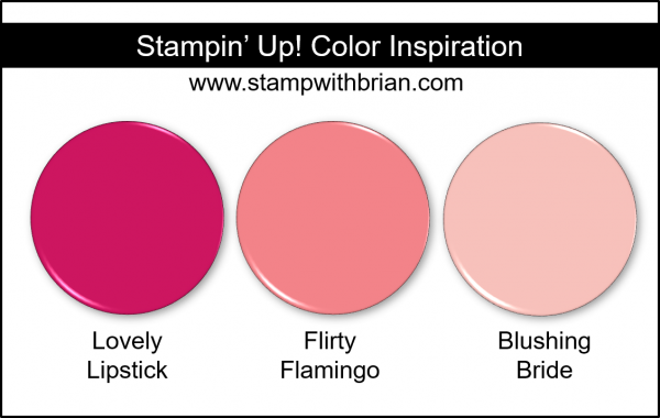Stampin' Up! Color Inspiration - Lovely Lipstick, Flirty Flamingo, Blushing Bride