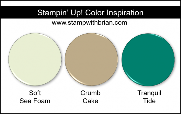 Stampin' Up! Color Inspiration - Soft Sea Foam, Crumb Cake, Tranquil Tide