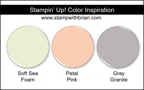 Stampin' Up! Color Inspiration - Soft Sea Foam, Petal Pink, Gray Granite