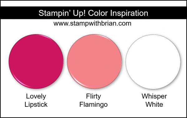 Stampin' Up! Color Inspiration - Lovely Lipstick, Flirty Flamingo, Whisper White