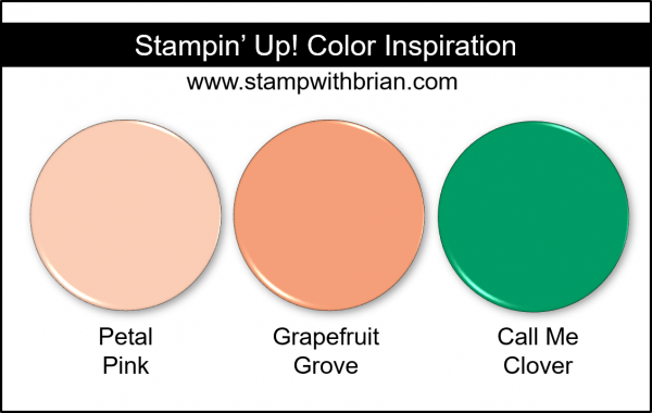 Stampin' Up! Color Inspiration - Petal Pink, Grapefruit Grove, Call Me Clover