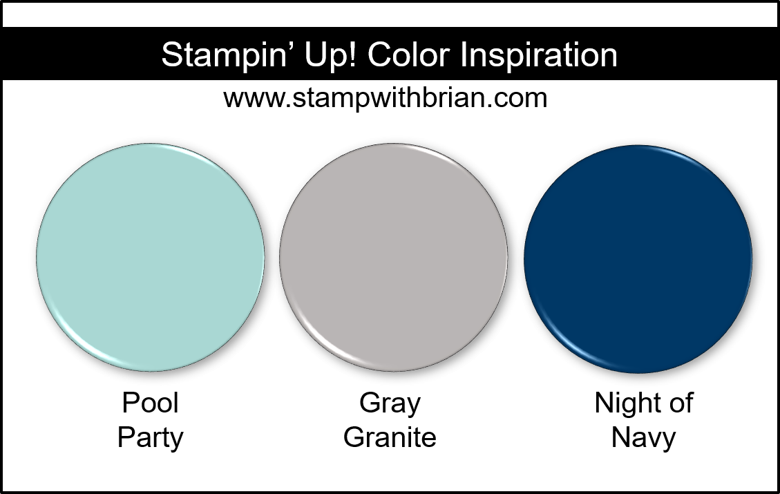 Stampin' Up! Color Inspiration - Pool Party, Gray Granite, Night of Navy