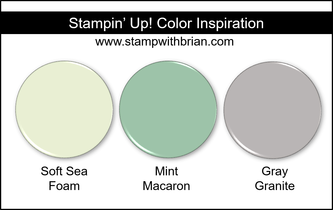 Stampin' Up! Color Inspiration - Soft Sea Foam, MInt Macaron, Gray Granite