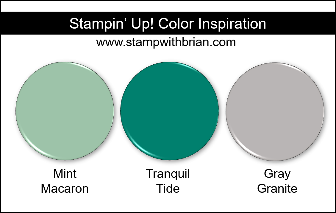 Stampin' Up! Color Inspiration - Mint Macaron, Tranquil Tide, Gray Granite