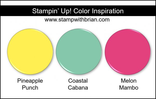 Stampin' Up! Color Inspiration - Pineapple Punch, Coastal Cabana, Melon Mambo