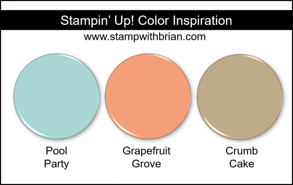 Stampin' Up! Color Inspiration - Pool Party, Grapefruit Grove, Crumb Cake