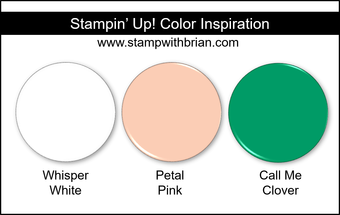 Stampin' Up! Color Inspiration - Whisper White, Petal Pink, Call Me Clover