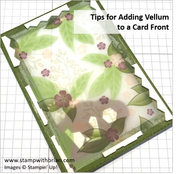 Tips for Adding Vellum to a Card front, Stampin' Up!, Brian King