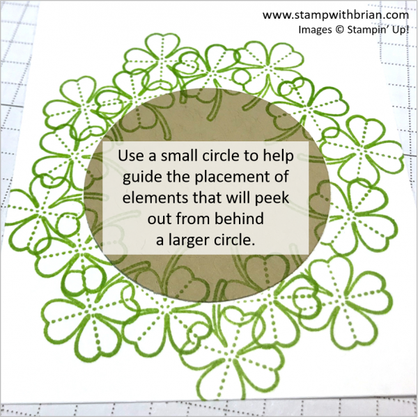 Use a small circle to help guide the placement of elements that will peek out from behind a larger circle, Stampin' Up!, Brian King