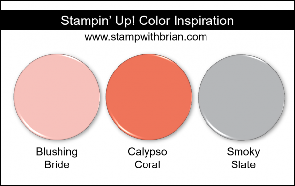Stampin' Up! Color Inspiration - Blushing Bride, Calypso Coral, Smoky Slate
