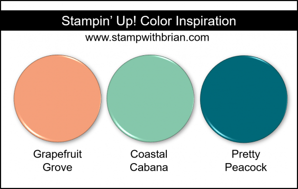 Stampin' Up! Color Inspiration - Grapefruit Grove, Coastal Cabana, Pretty Peacock