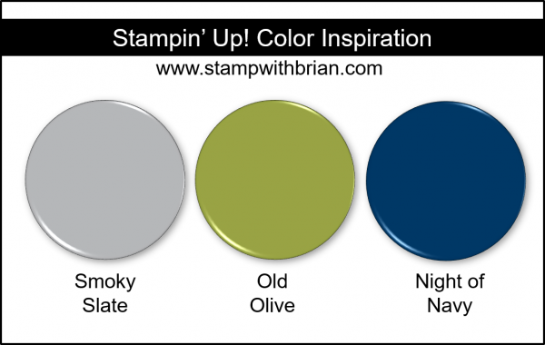Stampin' Up! Color Inspiration - Smoky Slate, Old Olive, Night of Navy