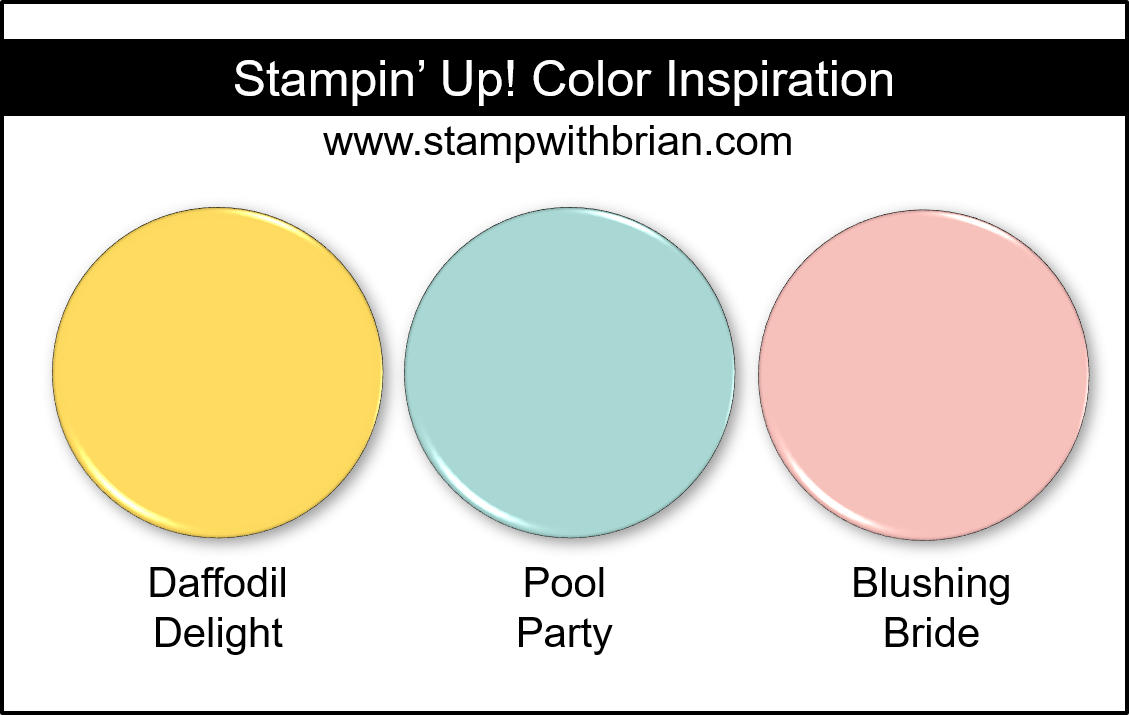 Stampin' Up! Color Inspiration - Daffodil Delight, Pool Party, Blushing Bride