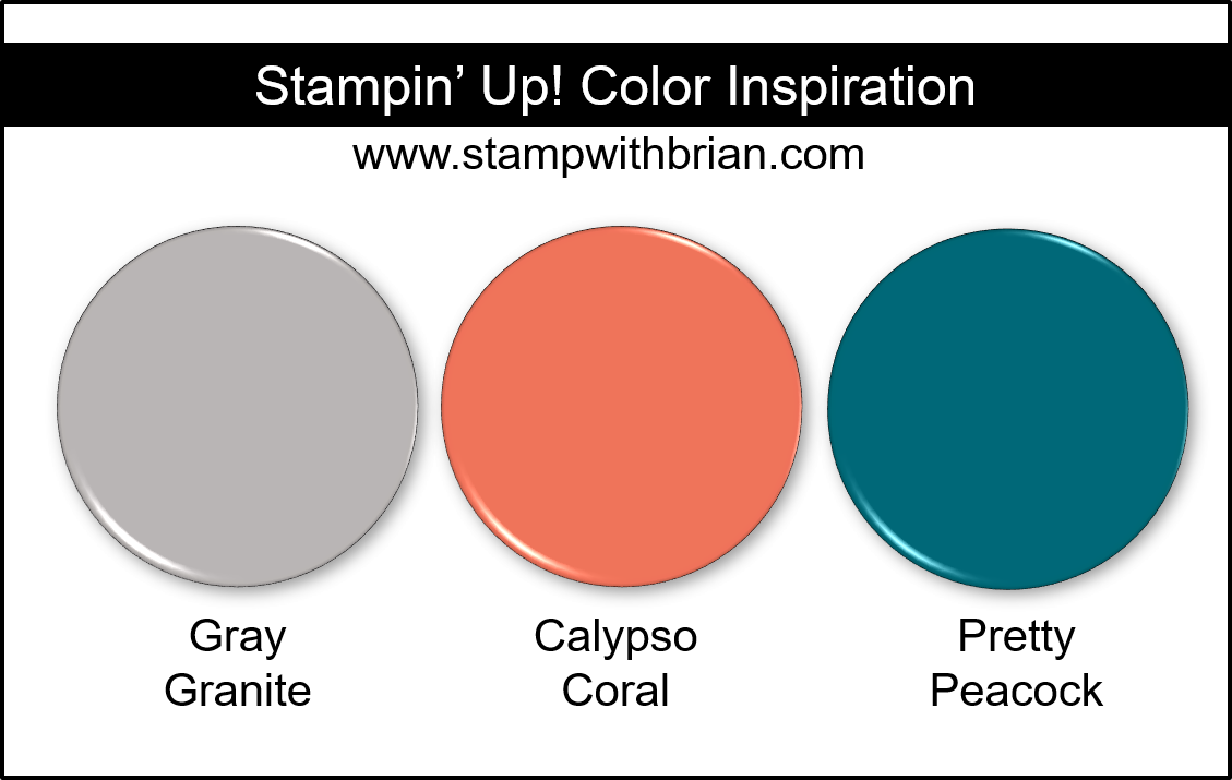 Stampin' Up! Color Inspiration - Gray Granite, Calypso Coral, Pretty Peacock