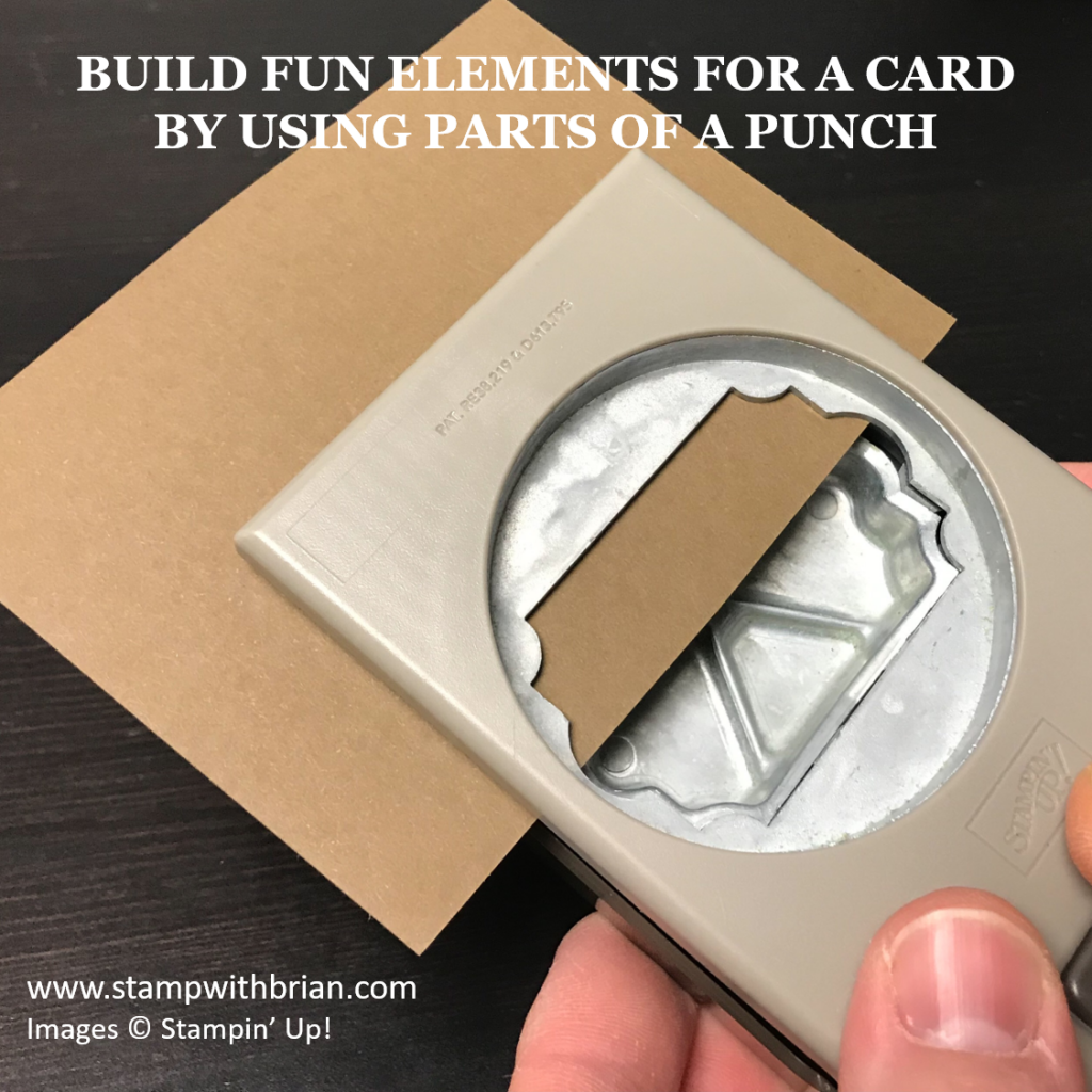 Build Fun Elements for a Card by Using Parts of a Punch, Stampin' Up!, Brian King