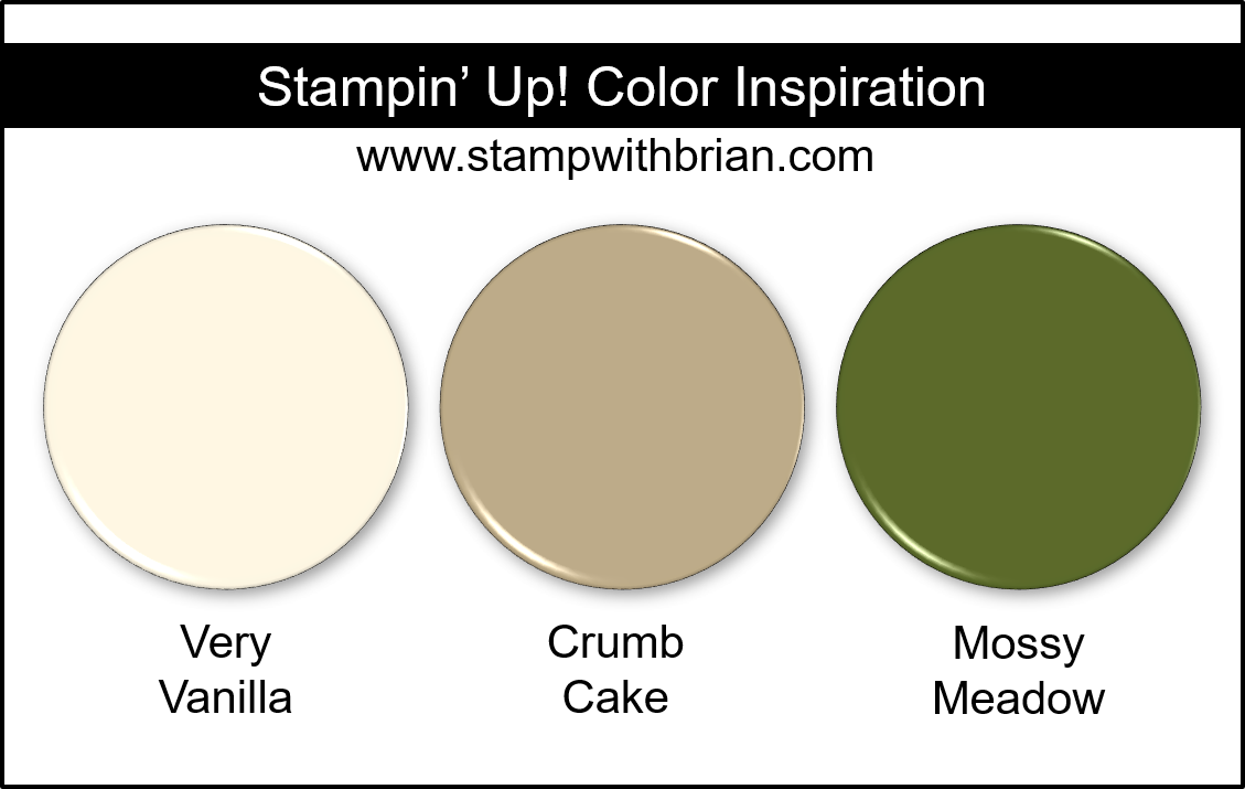 Stampin' Up! Color Inspiration - Very Vanilla, Crumb Cake, Mossy Meadow