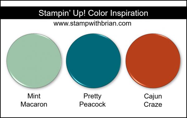 Stampin' Up! Color Inspiration - Mint Macaron, Pretty Peacock, Cajun Craze