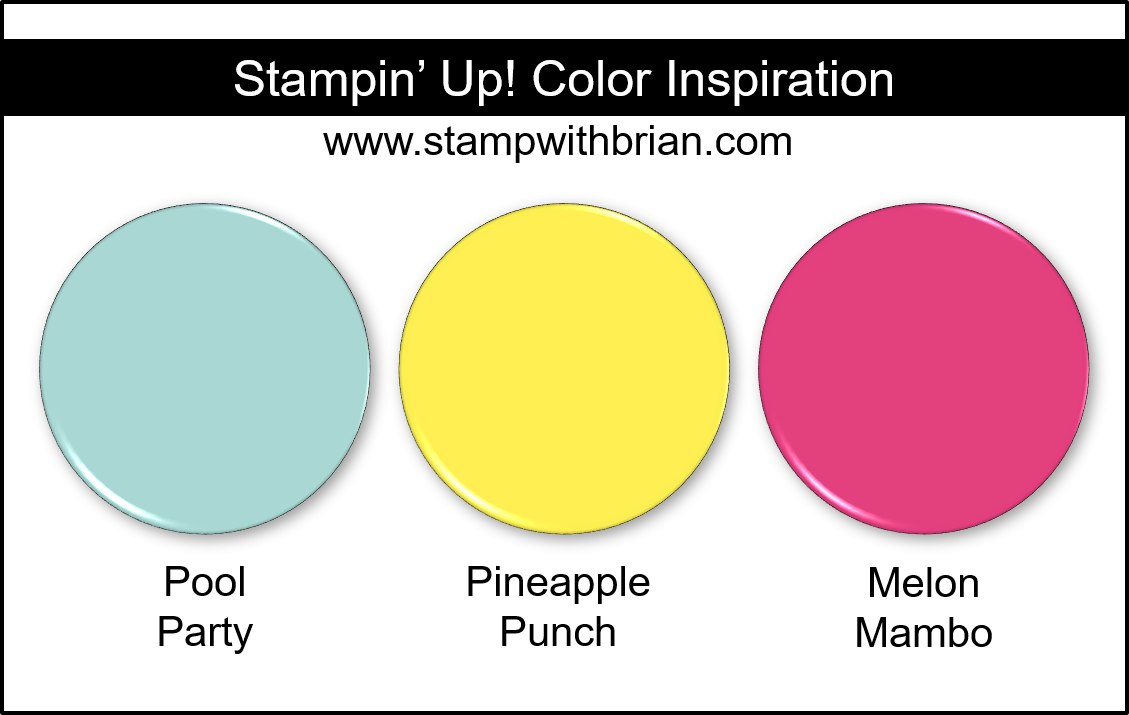 Stampin' Up! Color Inspiration - Pool Party, Pineapple Punch, Melon Mambo